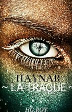 Haynar Tome 1: La Traque by sloww-