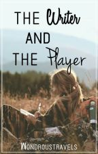 The Writer & The Player #Wattys2016 by wondroustravels