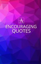 Encouraging Quotes by theaccepters