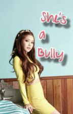 She's A Bully by Ally_C13