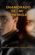 ENAMORADO DE MI ENEMIGA (historia de harry potter y pansy parkinson) by MaraLeiva