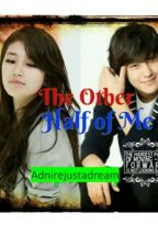 The Other Half of Me (YCM) - (Unedited) by Adnirejustadream