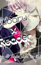 Subaru X Reader by Leader_akira