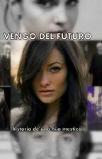 VENGO DEL FUTURO (historia de una hija mestiza) by MaraLeiva