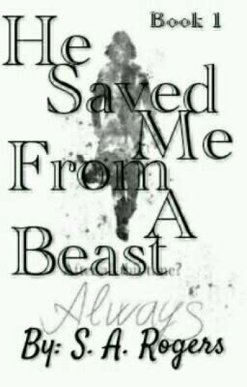 He Saved Me From A Beast(A Severus Snape Story) Book 1 [COMPLETED]