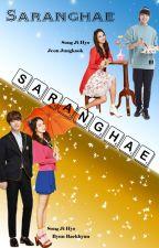 Saranghae (COMPLETE) by AceMongJihyo_RM