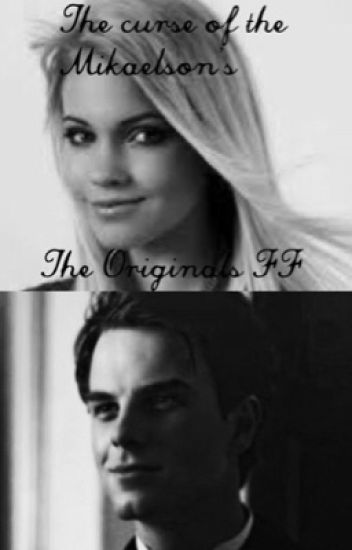 The curse of the Mikaelson's (The Originals FF)