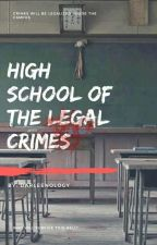 High School Of The Legal Crimes (Editing) by Dariin-chan
