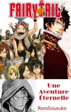Fairy Tail - Une Aventure Éternelle by RoroSousuke