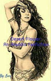 Desert Flower: Aladdin Fanfiction by Freeze3333