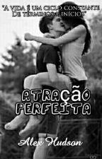 Atração Perfeita by Alex-Hudson