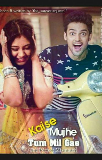 Kaise Mujhe Tum Mil Gae: The Perfect Mismatch -A Manan RomCom