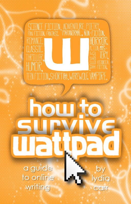 How to Survive Wattpad by justlyd