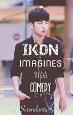 IKON Imagines with Comedy by idkjune_