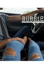 Bubbles » Chris Lanzon Fanfiction by ChrissyLanz