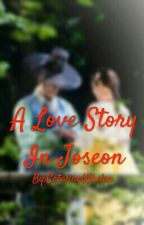 A Love Story In Joseon by CatalinaWhelan