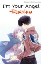 I'M YOUR ANGEL ~RIVETRA  [Levi x Petra] by MiraiNikki_Yukiteru