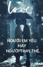 [Fanfic Gilenchi]  NGƯỜI EM YÊU HAY NGƯỜI THAY THẾ ? by Zin_GC