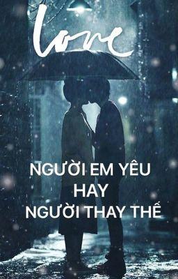 [Fanfic Gilenchi]  NGƯỜI EM YÊU HAY NGƯỜI THAY THẾ ?
