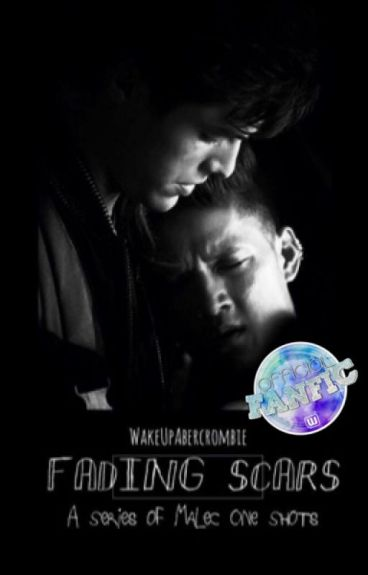 Fading Scars: A Series of Malec One Shots