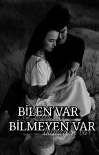''Bilen Var Bilmeyen Var'' ( TAMAMLANDI ) by Nesqu1k12
