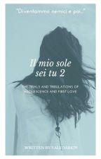 Il Mio Sole Sei Tu - Parte 2. by Valedark79