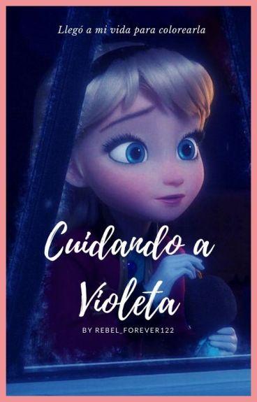 ~Cuidando a Violeta~