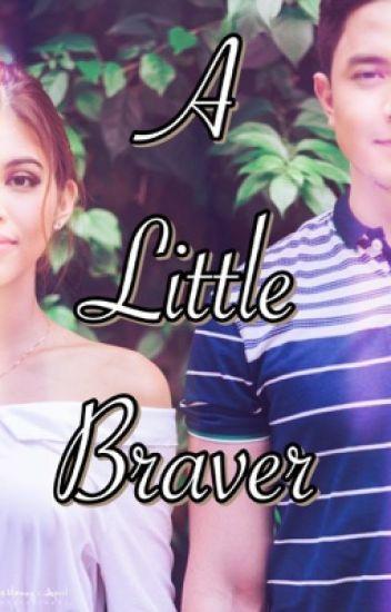 A Little Braver