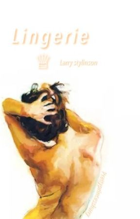 Lingerie  || Larry Stylinson by prettyprincessharry