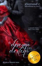 Remind: Il Disegno del Destino|| WINNER OF Wattys2016 by Josephine-C