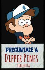 Pregúntale A Dipper #1  by blurryluh
