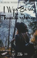 I Was Born In A Thunderstorm by K_Stasti