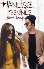YANLIŞIZ SENİNLE by gonglan