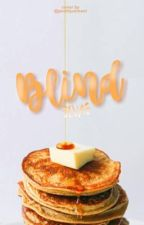 Blind ✓ by bleujasmin