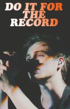 Do it for the record || Muke by lhemmonade