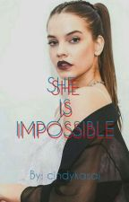 She Is Impossible #Wattys2016 by NorlHuda