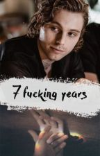 7 Fucking Years by xwhencalumsmilesx
