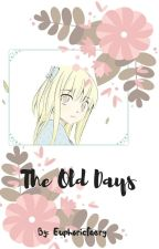 The Old Days by EuphoricFaery