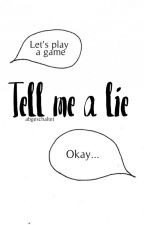 Tell me a lie by abgeschaltet