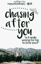 Chasing After You by harumichiharu