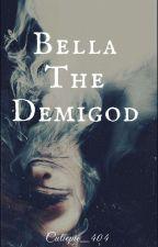 Bella The Demigod by Cutiepie_404
