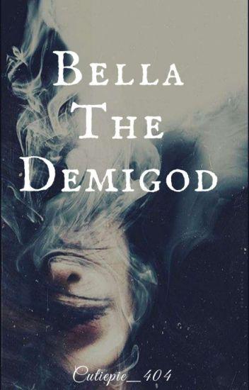 Bella The Demigod