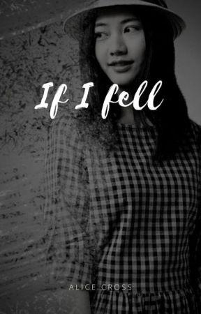 If I Fell by alice_cross
