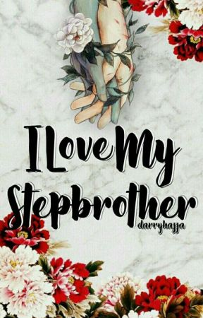 I Love My Step Brother by darryhazza