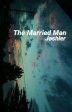 The Married Man [Translation]❃Jøshler by nightiziano