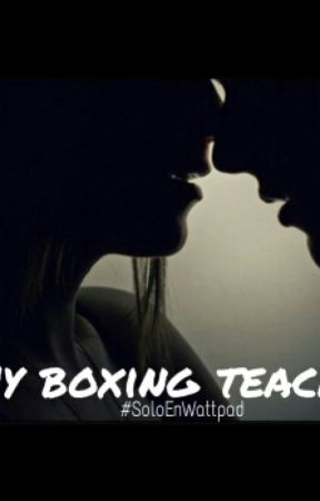MyBoxingTeacher [EDITANDO] by Charlotte_Vega_Smith