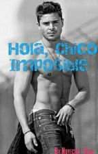 Hola, Chico Imposible by Nuvecita_Azul