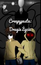 Creepypasta: Drugie Życie by AgnieszkaKaczmarek06