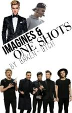 Imagines & One Shots •on hold• by brken-btch