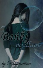 Bańki mydlane [one-shot] by paulinellina